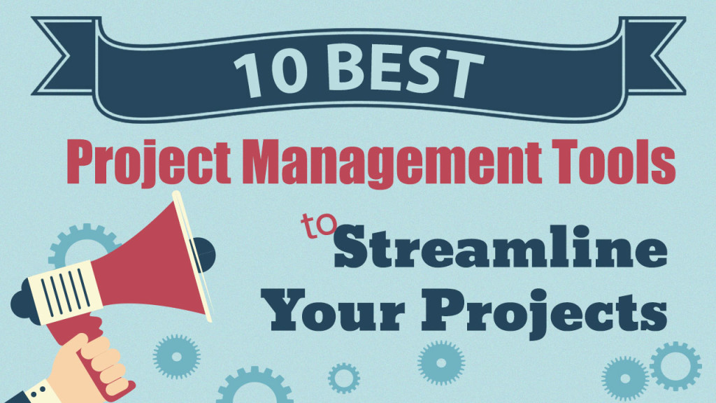 10 Best Project Management Tools to Streamline your Projects