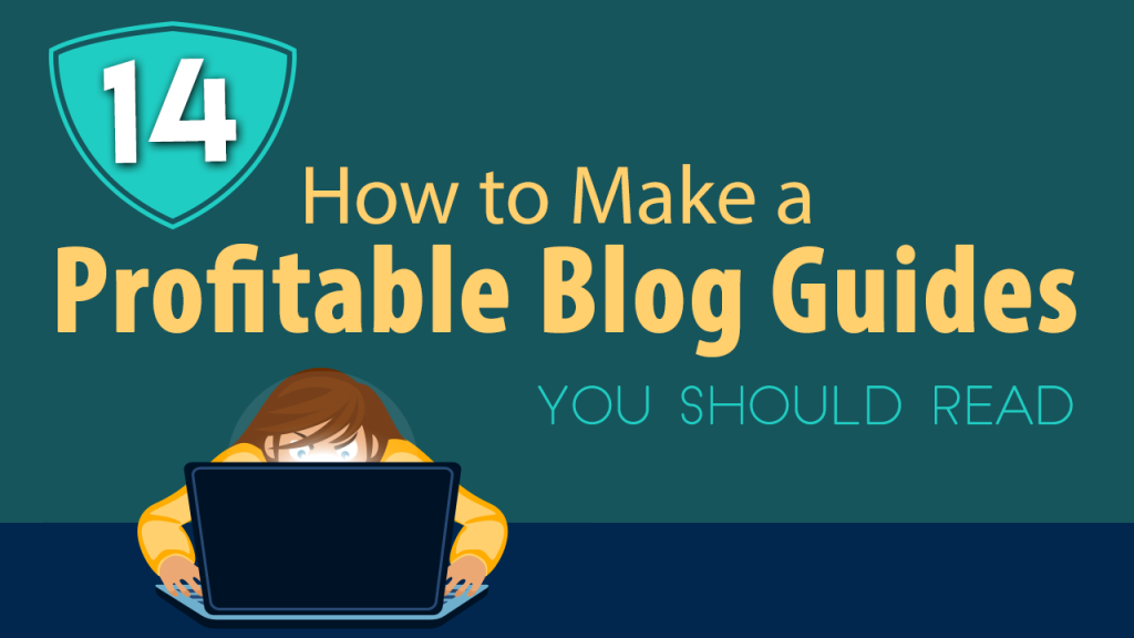 14 How to Make a Profitable Blog Guides You Should Read