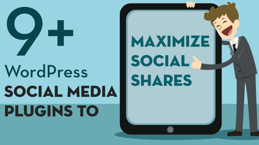 9+ WordPress Social Media Plugins to Maximize Social Shares